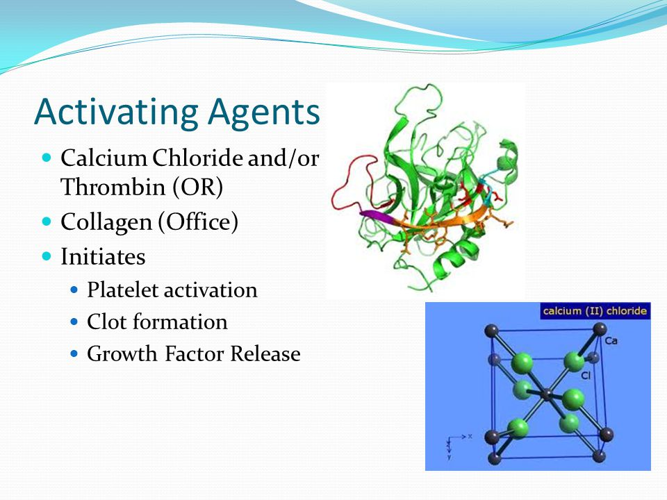 Activating Agents Calcium Chloride and/or Thrombin (OR)