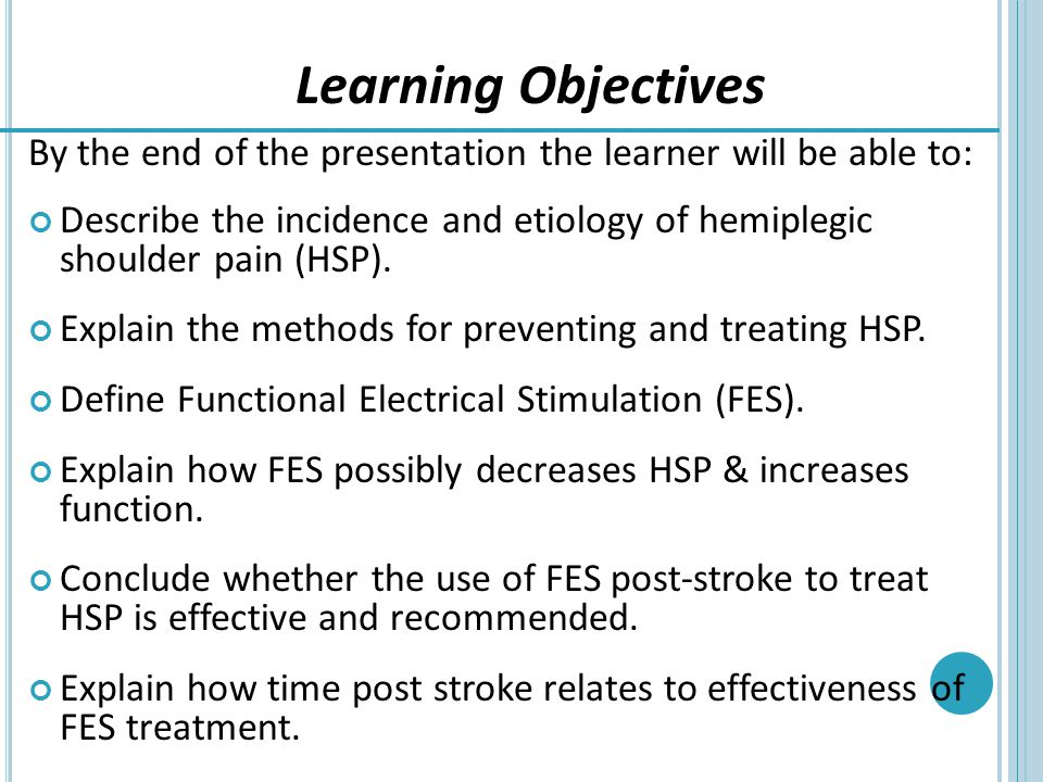 Learning Objectives By the end of the presentation the learner will be able to: