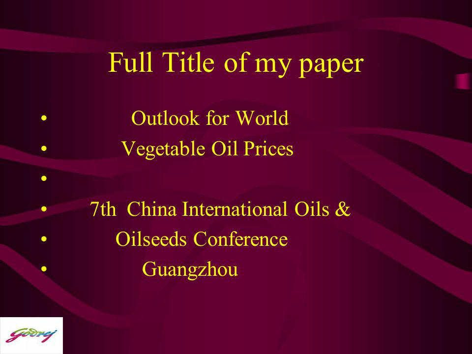 Full Title of my paper Outlook for World Vegetable Oil Prices