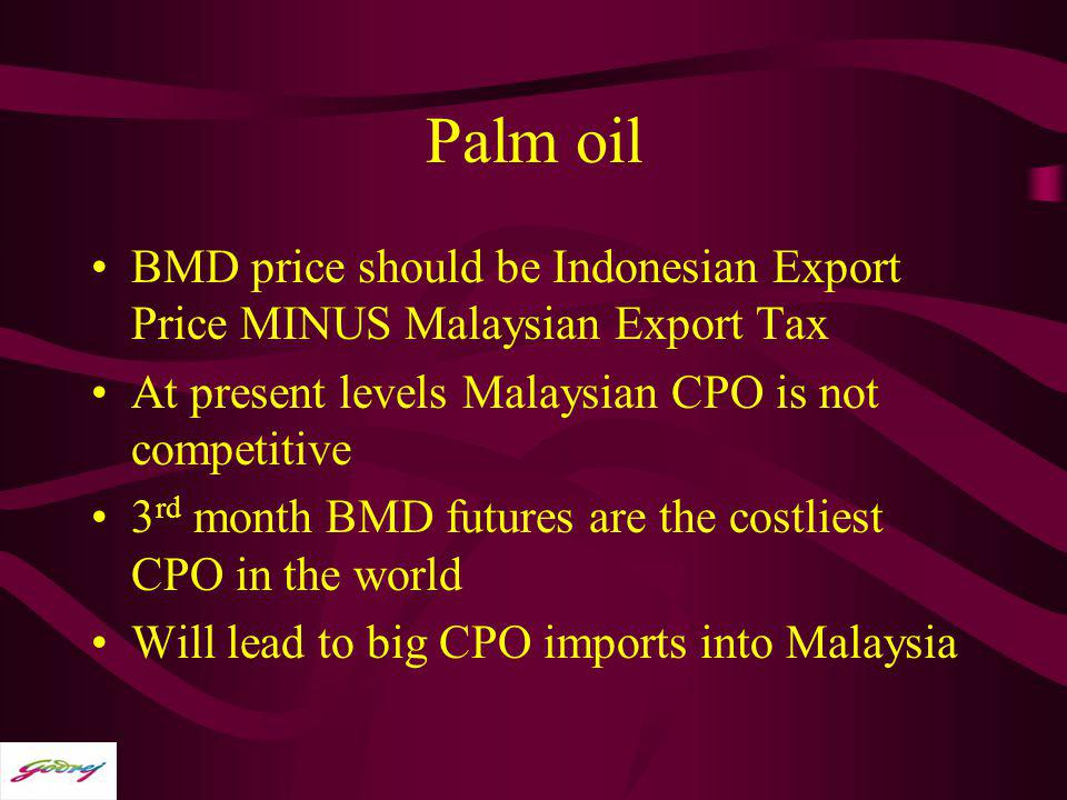 Palm oil BMD price should be Indonesian Export Price MINUS Malaysian Export Tax. At present levels Malaysian CPO is not competitive.