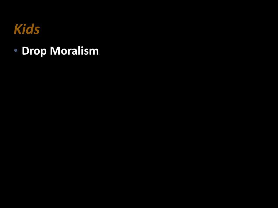 Kids Drop Moralism