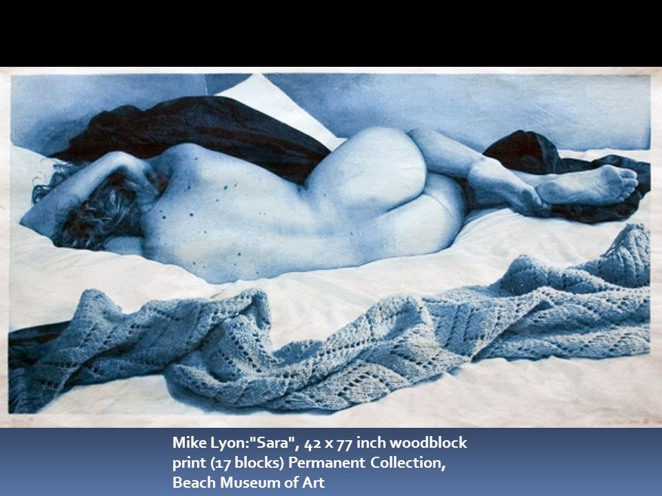 Mike Lyon: Sara , 42 x 77 inch woodblock print (17 blocks) Permanent Collection, Beach Museum of Art