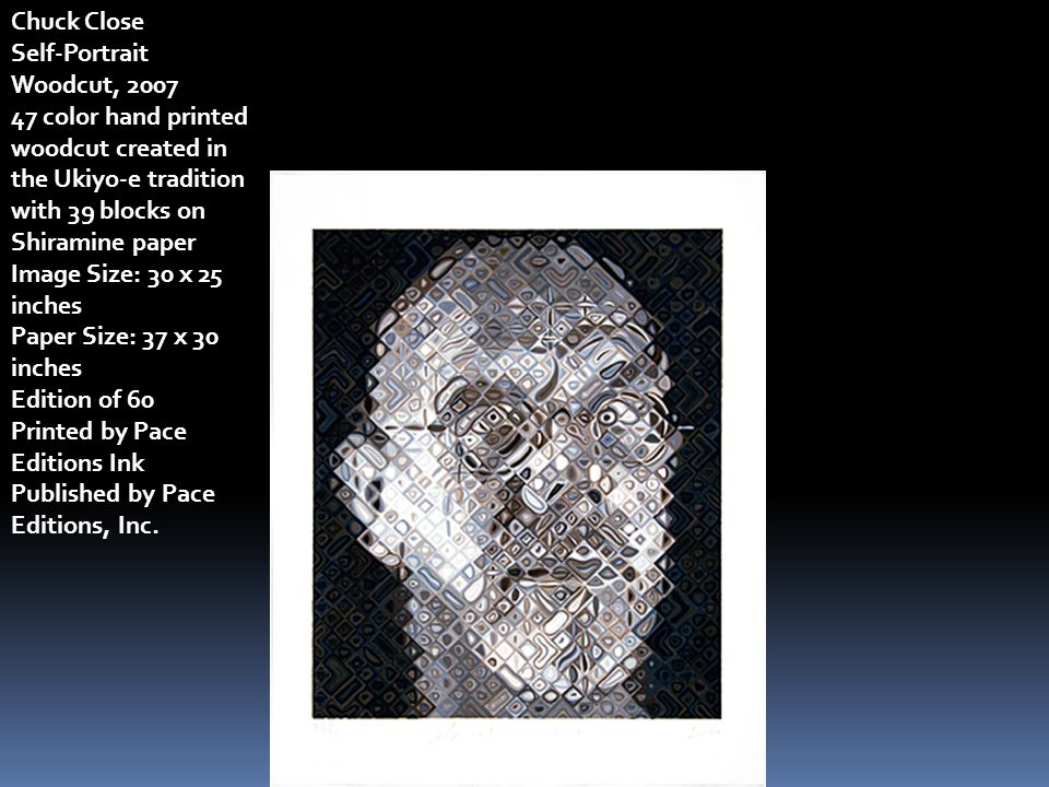 Chuck Close Self-Portrait Woodcut, 2007. 47 color hand printed woodcut created in the Ukiyo-e tradition with 39 blocks on Shiramine paper.
