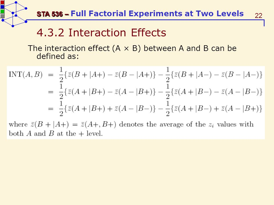4.3.2 Interaction Effects The interaction effect (A × B) between A and B can be defined as: