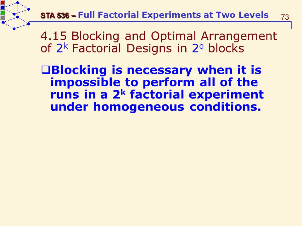 4.15 Blocking and Optimal Arrangement of 2k Factorial Designs in 2q blocks
