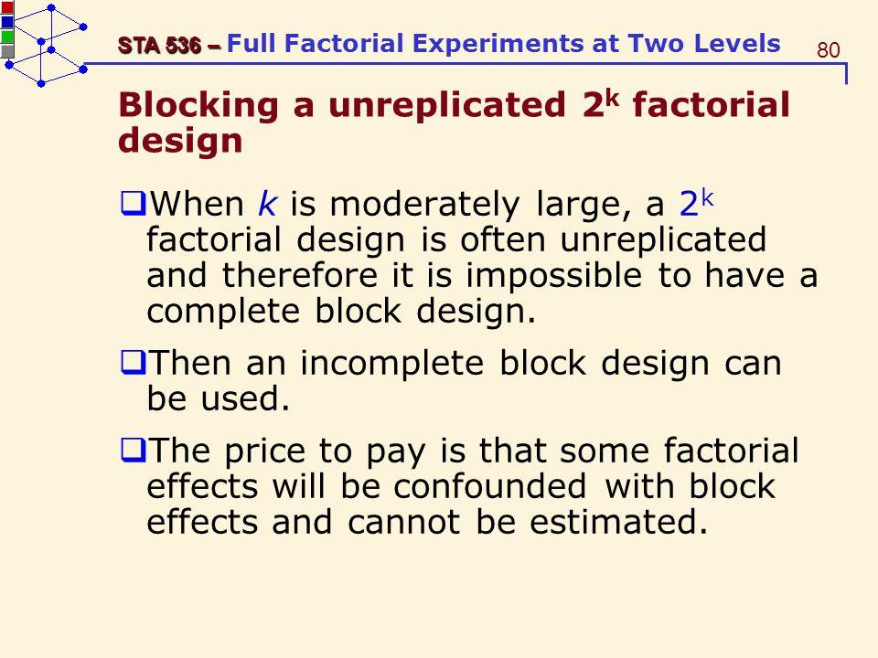 Blocking a unreplicated 2k factorial design