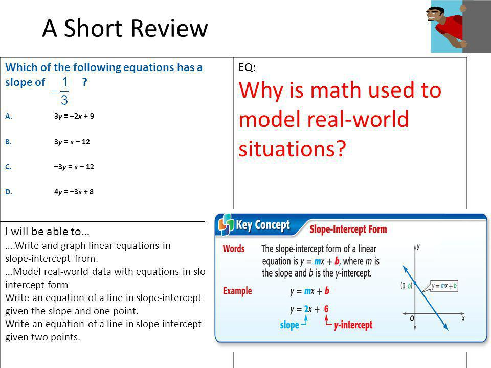 A Short Review Why is math used to model real-world situations