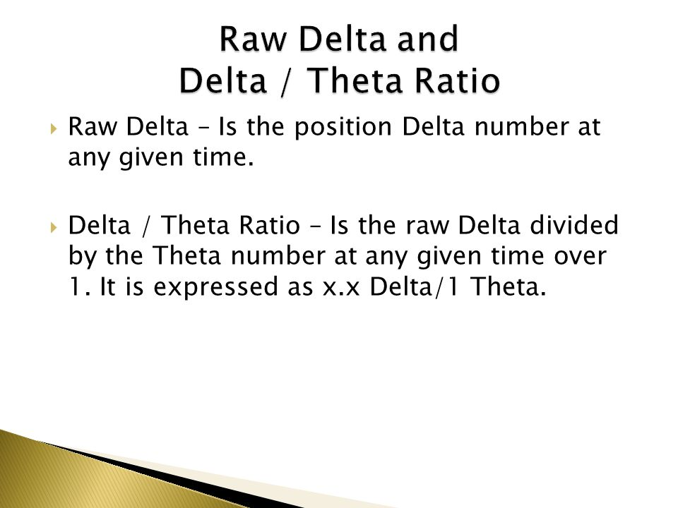 Raw Delta and Delta / Theta Ratio