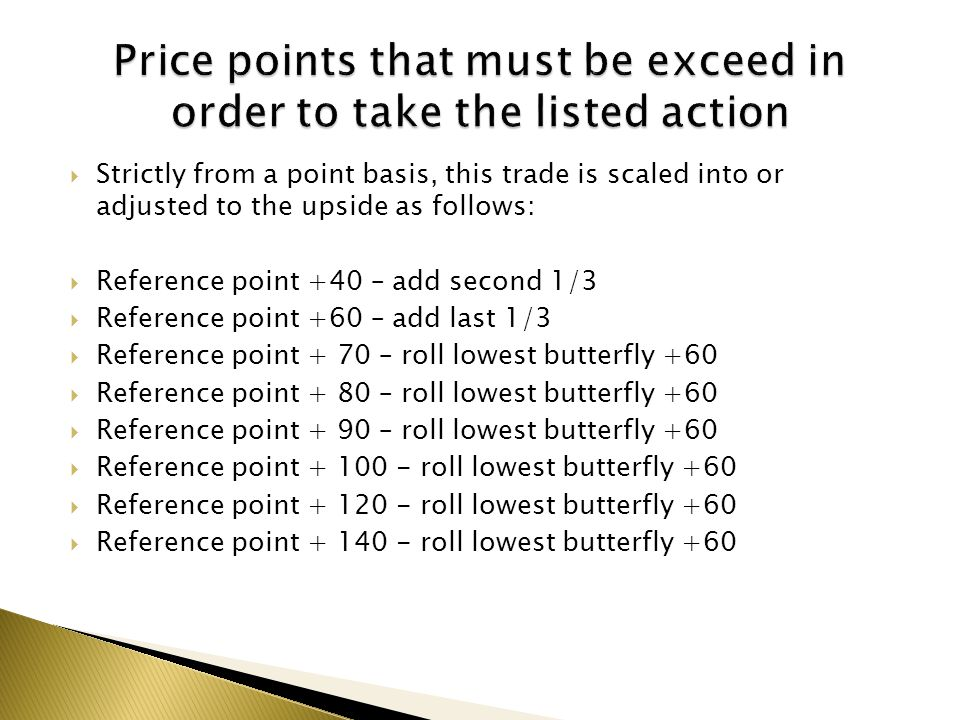 Price points that must be exceed in order to take the listed action