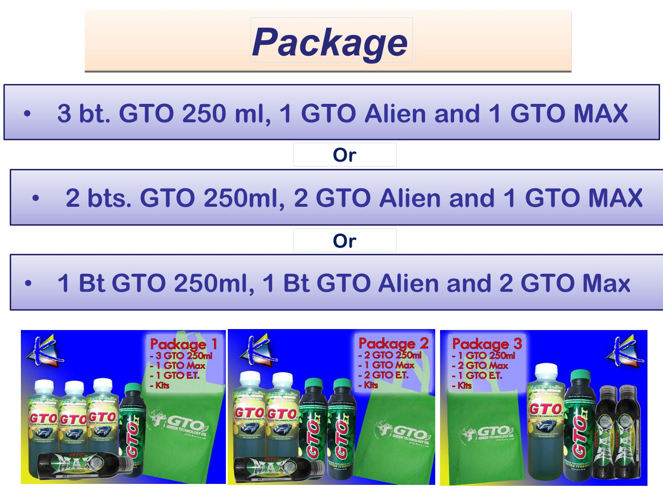 Package 3 bt. GTO 250 ml, 1 GTO Alien and 1 GTO MAX