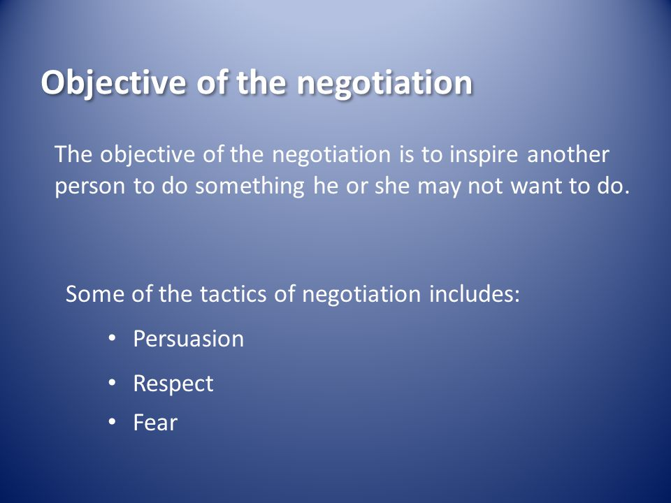 Objective of the negotiation