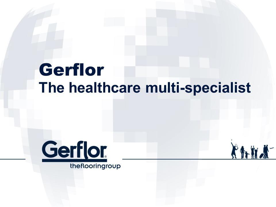 Gerflor The healthcare multi-specialist