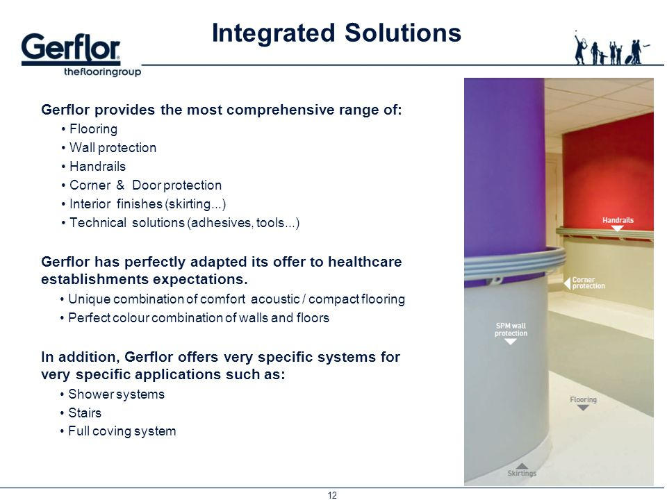 Integrated Solutions Gerflor provides the most comprehensive range of: