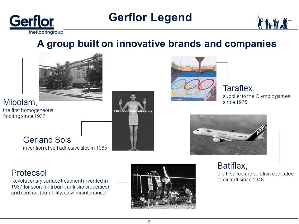 Gerflor Legend A group built on innovative brands and companies