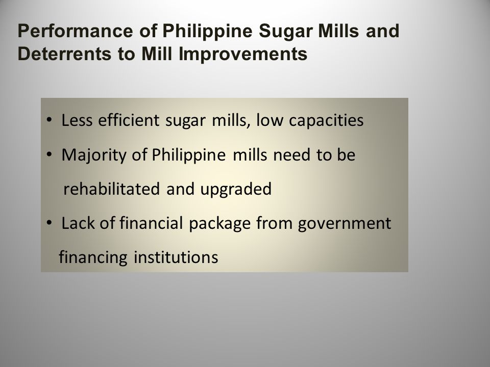Performance of Philippine Sugar Mills and Deterrents to Mill Improvements