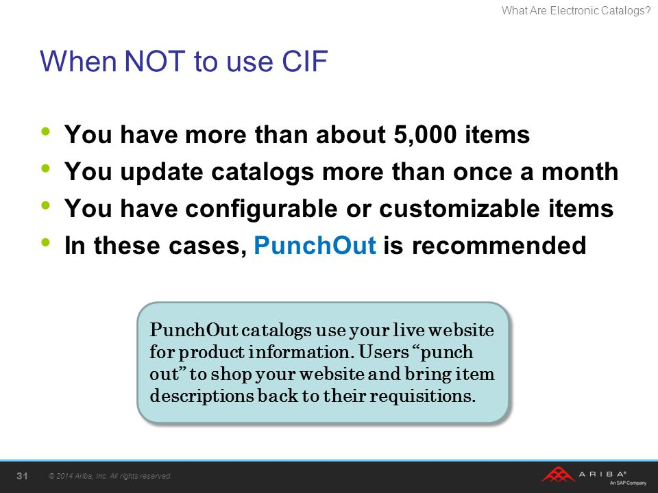 When NOT to use CIF You have more than about 5,000 items