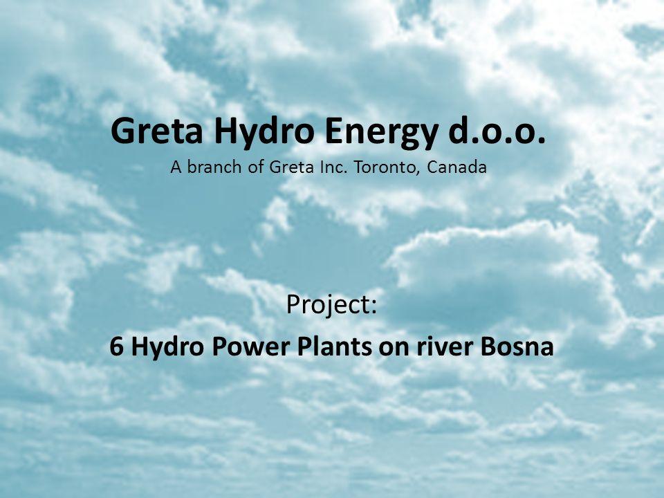 Greta Hydro Energy d.o.o. A branch of Greta Inc. Toronto, Canada