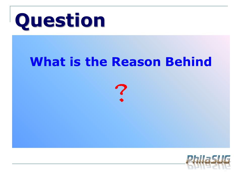 What is the Reason Behind