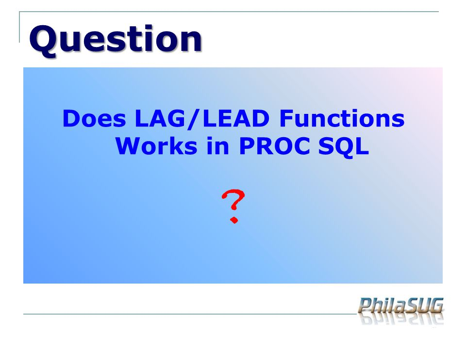 Does LAG/LEAD Functions Works in PROC SQL
