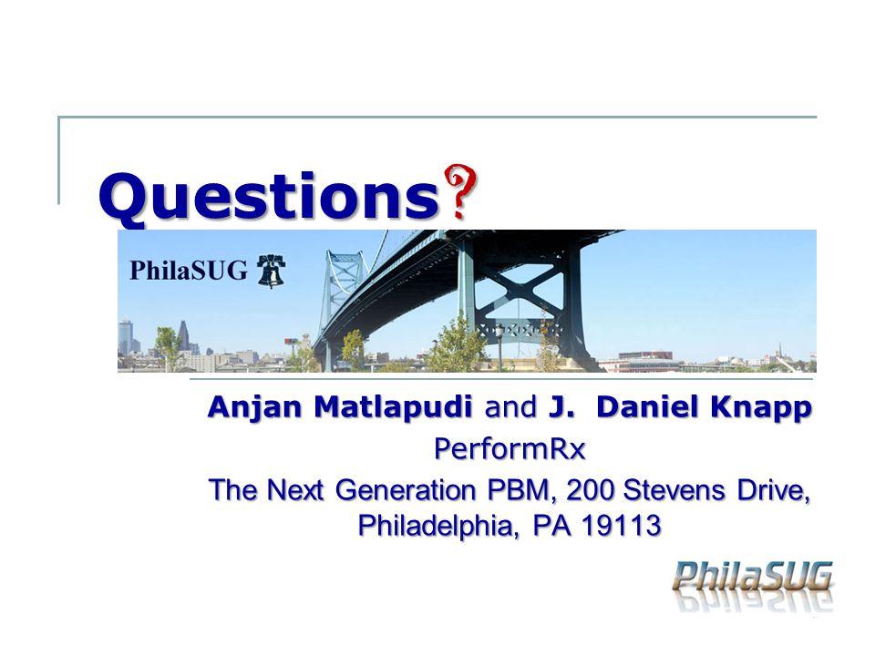 Questions Anjan Matlapudi and J. Daniel Knapp PerformRx