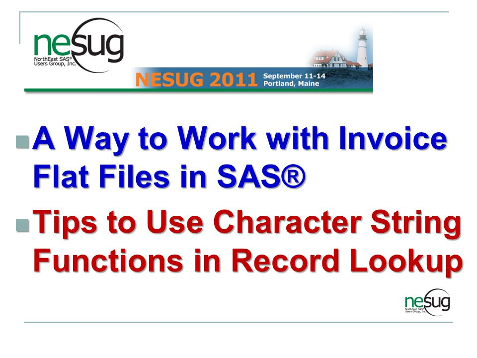 A Way to Work with Invoice Flat Files in SAS®