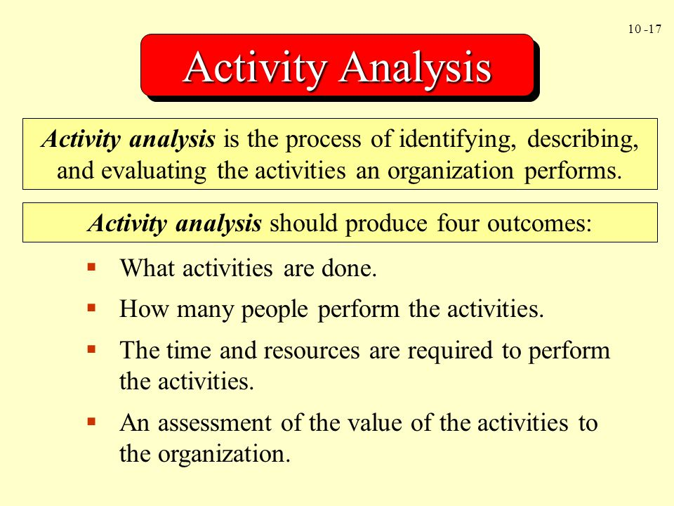 Activity analysis should produce four outcomes: