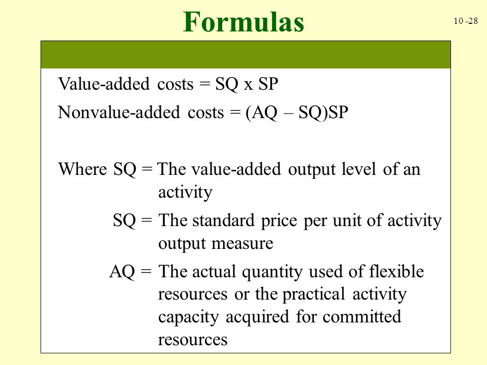 Formulas Value-added costs = SQ x SP