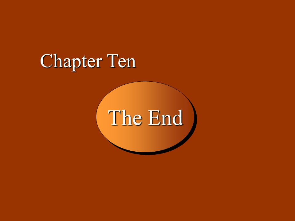 Chapter Ten The End