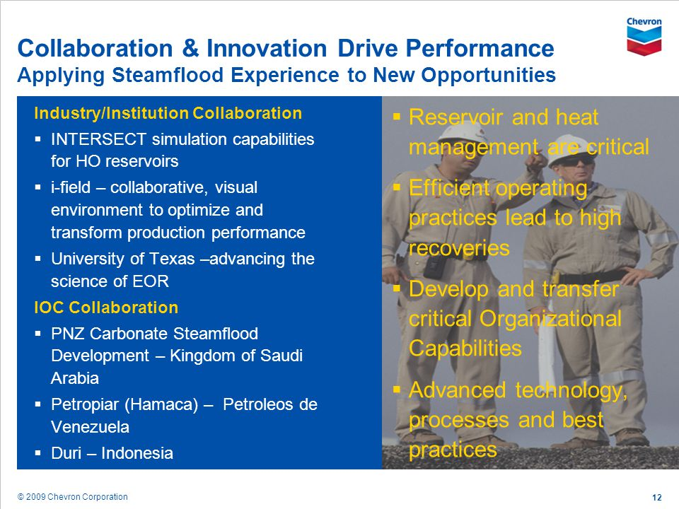Collaboration & Innovation Drive Performance Applying Steamflood Experience to New Opportunities