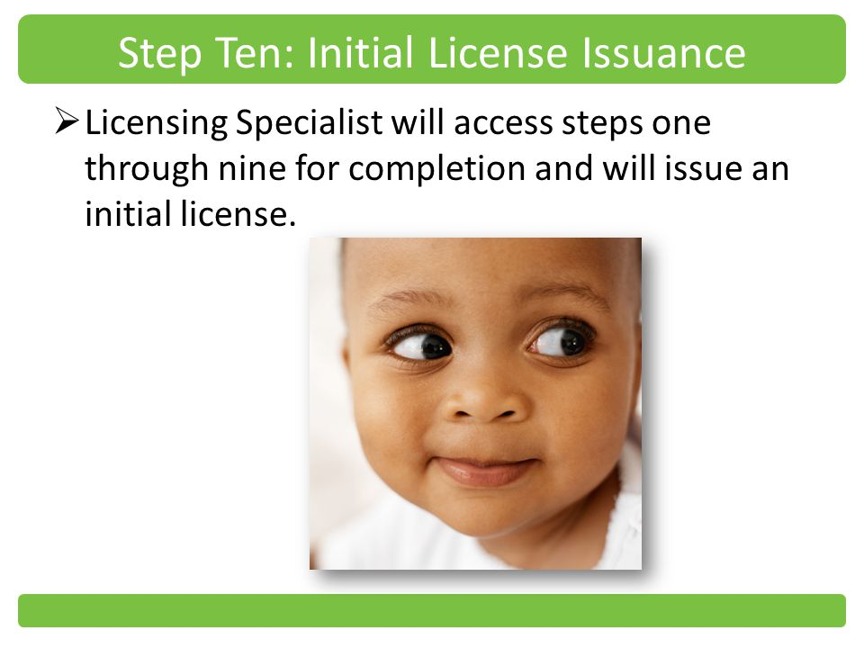 Step Ten: Initial License Issuance