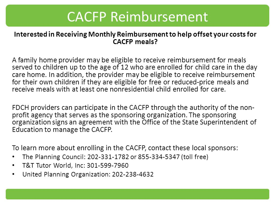 CACFP Reimbursement Interested in Receiving Monthly Reimbursement to help offset your costs for CACFP meals