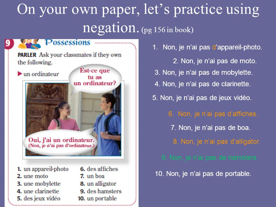 On your own paper, let's practice using negation. (pg 156 in book)