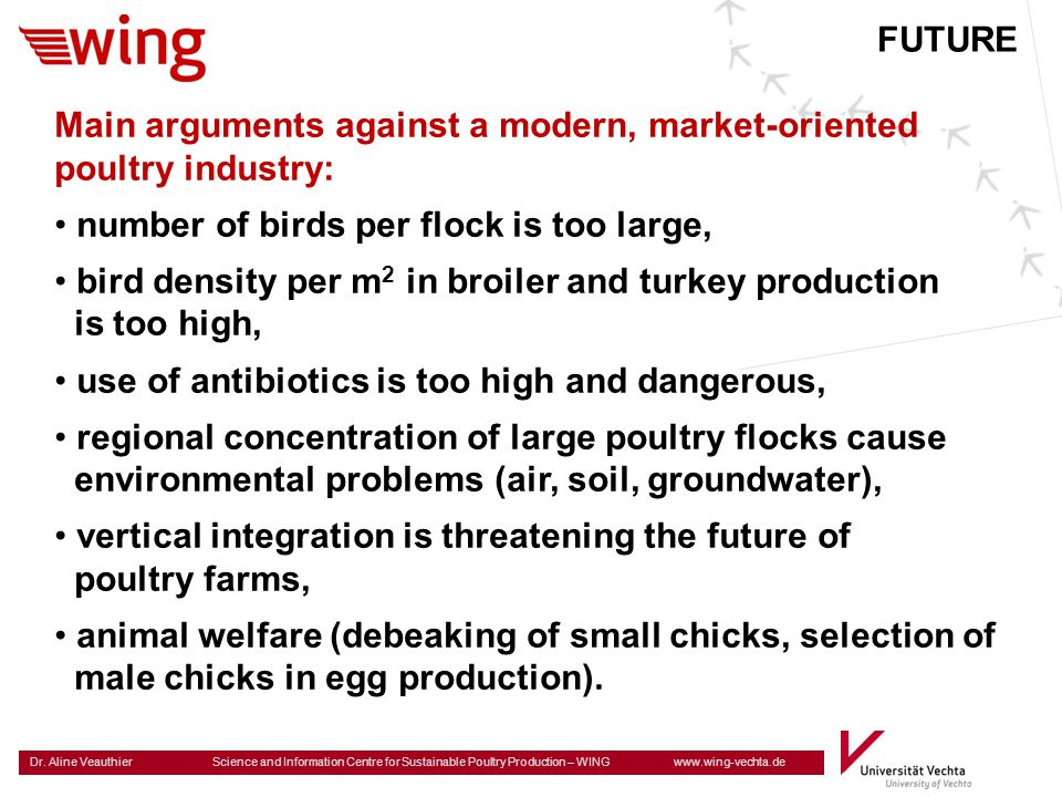 FUTURE Main arguments against a modern, market-oriented. poultry industry: number of birds per flock is too large,