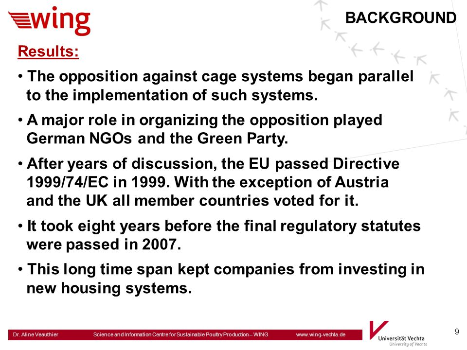 BACKGROUND Results: The opposition against cage systems began parallel. to the implementation of such systems.
