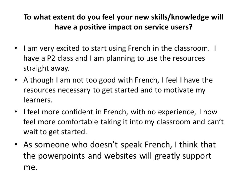 To what extent do you feel your new skills/knowledge will have a positive impact on service users