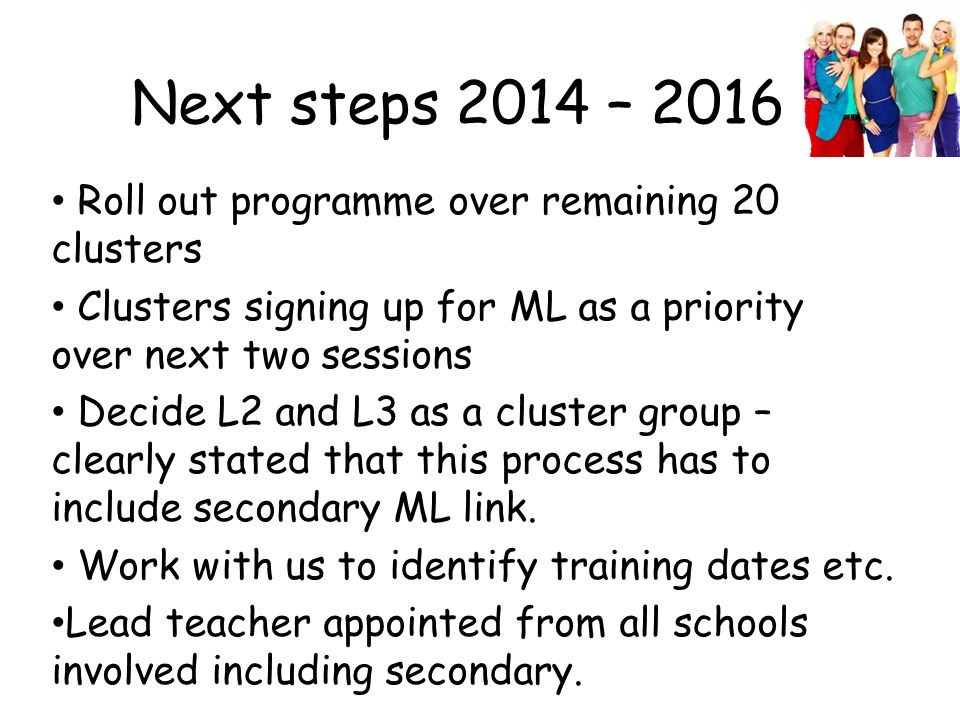 Next steps 2014 – 2016 Roll out programme over remaining 20 clusters