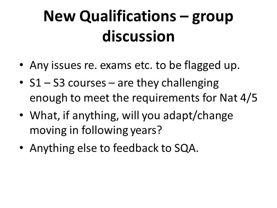 New Qualifications – group discussion