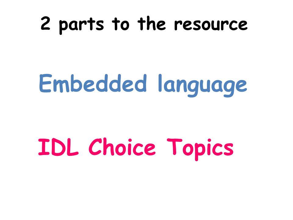 Embedded language IDL Choice Topics