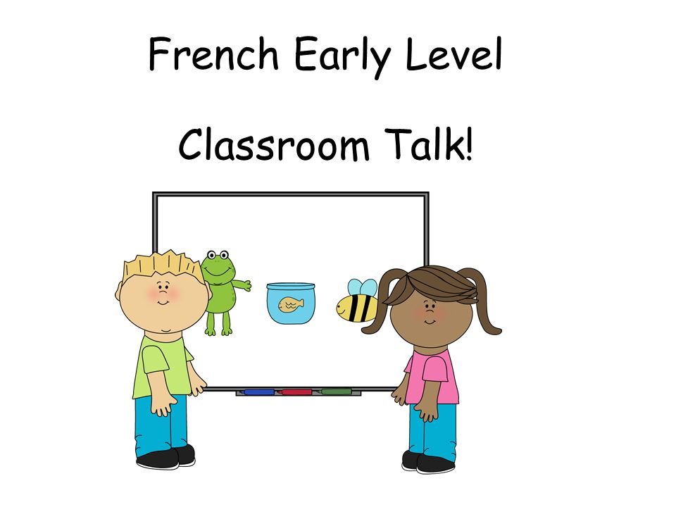French Early Level Classroom Talk!