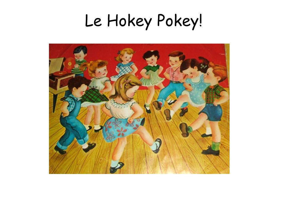Le Hokey Pokey! The hokey cokey