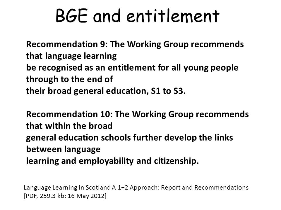 BGE and entitlement Recommendation 9: The Working Group recommends that language learning.