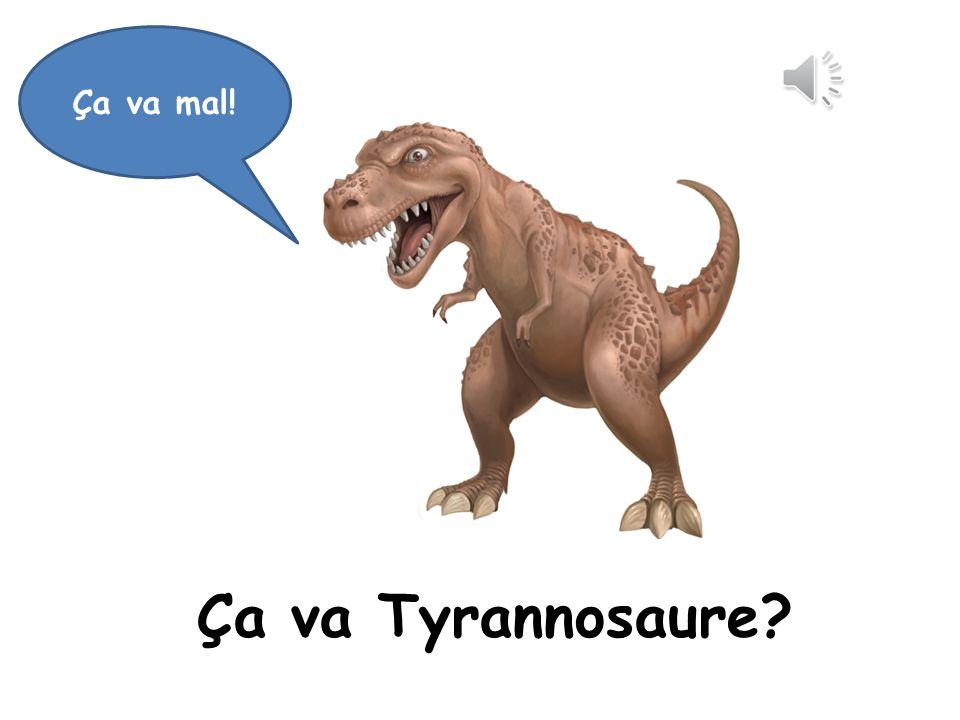 Ça va mal! Ça va Tyrannosaure