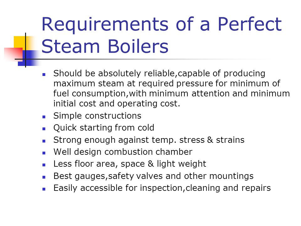 Requirements of a Perfect Steam Boilers