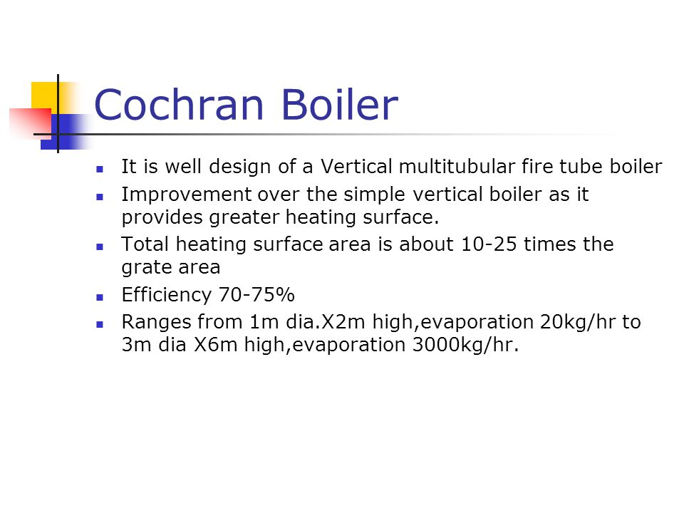 Cochran Boiler It is well design of a Vertical multitubular fire tube boiler.