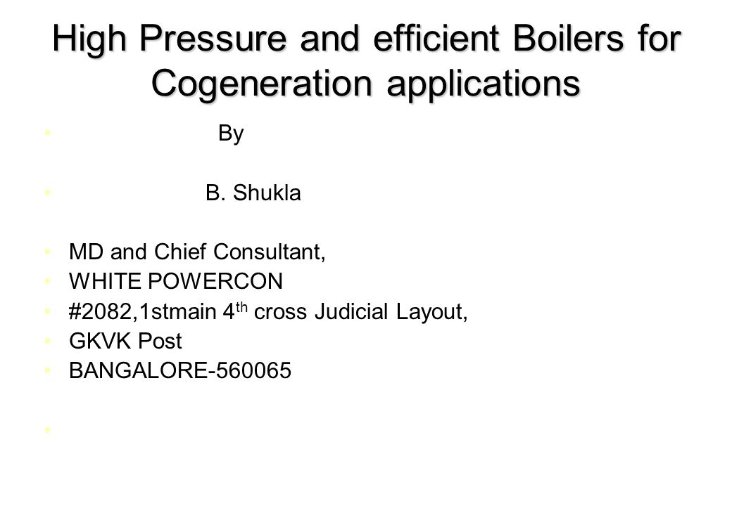 High Pressure and efficient Boilers for Cogeneration applications