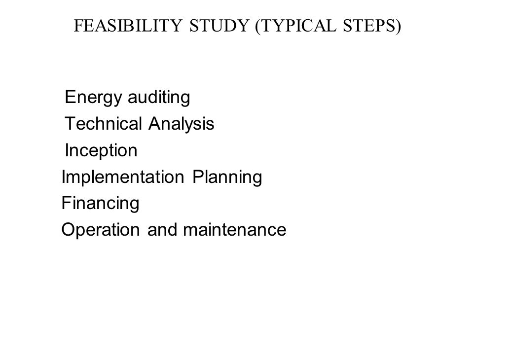 FEASIBILITY STUDY (TYPICAL STEPS)