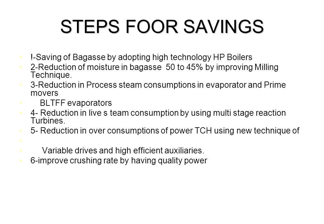 STEPS FOOR SAVINGS !-Saving of Bagasse by adopting high technology HP Boilers.