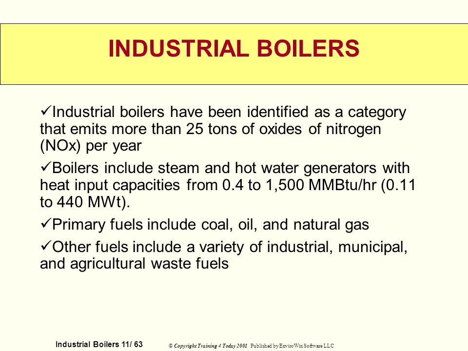INDUSTRIAL BOILERS Industrial boilers have been identified as a category that emits more than 25 tons of oxides of nitrogen (NOx) per year.