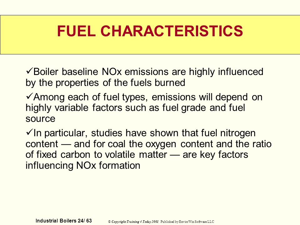 FUEL CHARACTERISTICS Boiler baseline NOx emissions are highly influenced by the properties of the fuels burned.