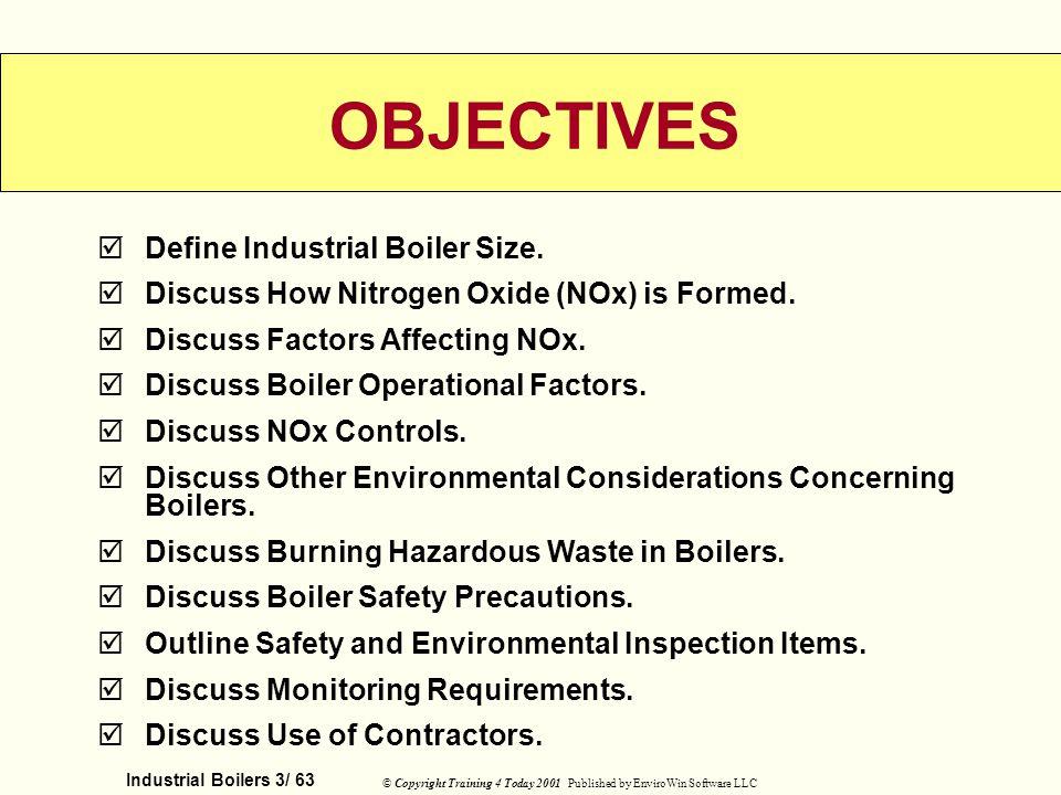 OBJECTIVES Define Industrial Boiler Size.
